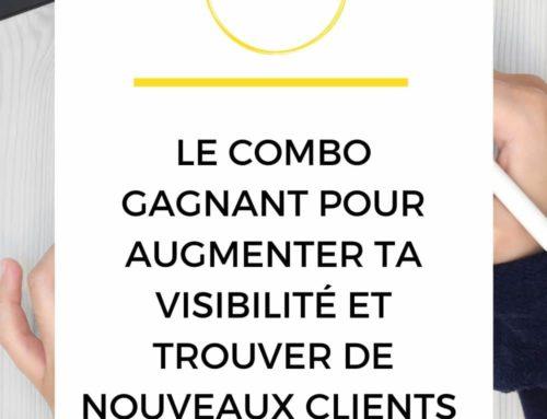 Le combo gagnant pour augmenter ta visibilité et trouver de nouveaux clients