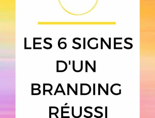Les 6 signes d'un branding réussi