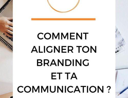 Comment aligner ton branding et ta communication ?