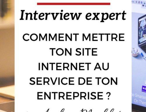 Comment mettre ton site internet au service de ton entreprise – Interview d'Expert avec Audrey Madelaine