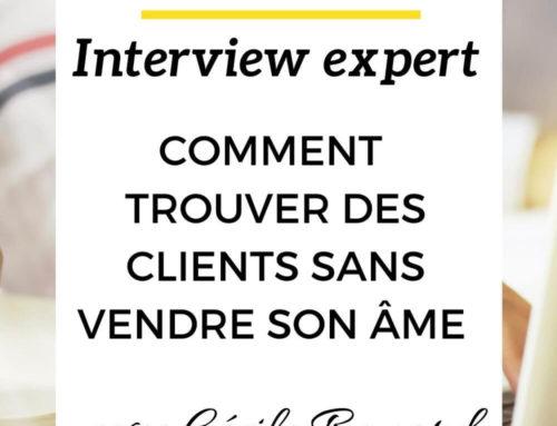 Comment trouver des clients sans vendre son âme – Interview Expert Avec Cécile Bayard