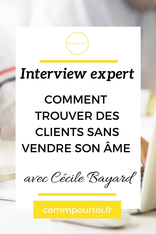 Comment trouver des clients sans vendre son âme ? Cécile Bayard