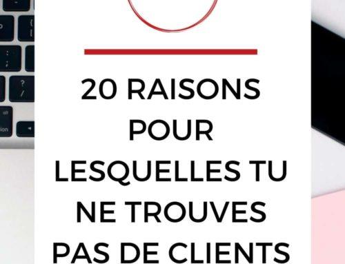20 raisons pour lesquelles tu ne trouves pas de clients