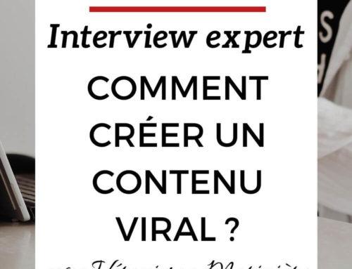 Comment créer un contenu viral – Interview Expert Avec Véronique Morinière