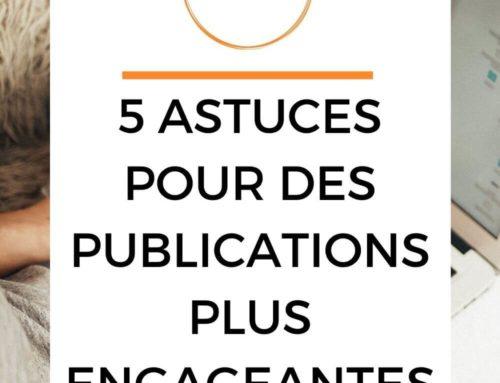 5 astuces pour des publications plus engageantes