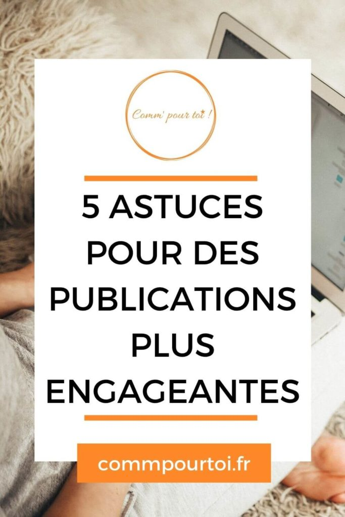 astuces publications engageantes