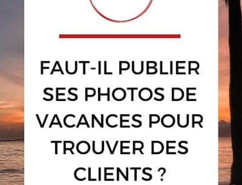 Faut-il publier ses photos de vacances pour trouver des clients ?
